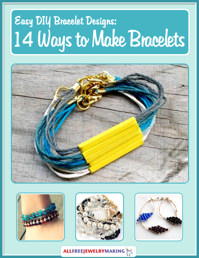 Easy DIY Bracelet Designs: 14 Ways to Make Bracelets eBook