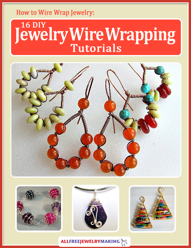 How to Wire Wrap Jewelry: 16 DIY Jewelry Wire Wrap Tutorials eBook