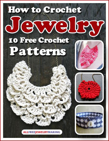 Download your free copy of How to Crochet Jewelry: 10 Free Crochet ...